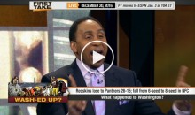 Stephen A. Smith Says Redskins Should Be Banned From Primetime Games Because They Suck (Video)