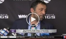 "Sacramento Kings GM Vlade Divac on Cousins Trade: ""I Had a Better Deal Two Days Ago"""